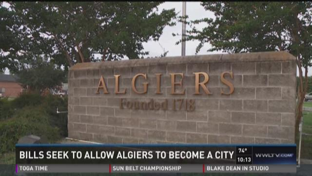 "Should Algiers become its own city? A pair of bills up for a vote in the state legislature this week, it looking to pave the way for what would be the ""city of Algiers."" The man behind the legislation says that Algiers deserves better services and a bette"